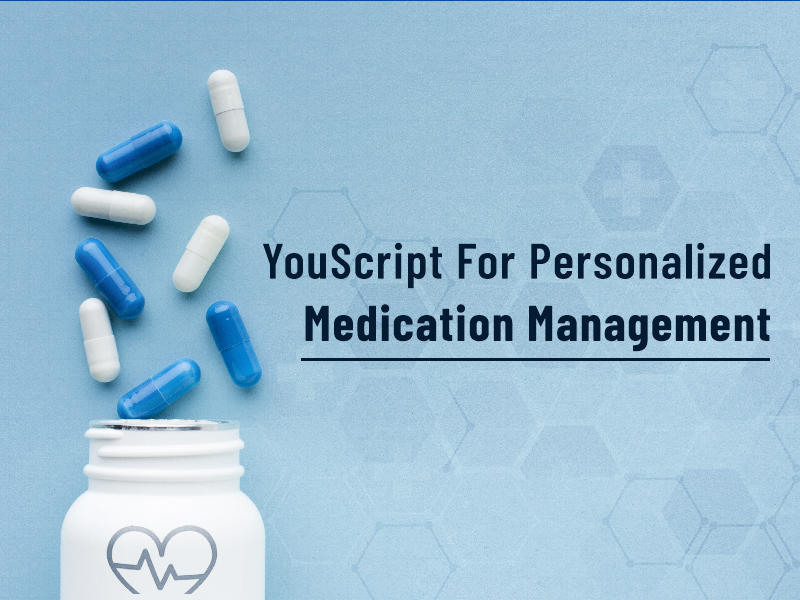 YouScript For Personalized Medication Management